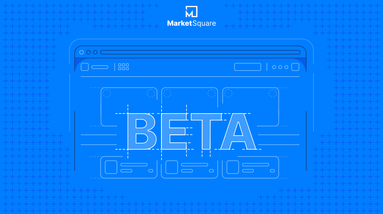 Welcome to MarketSquare! - The Beta is Open for Business Banner